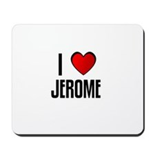I LOVE JEROME Mousepad