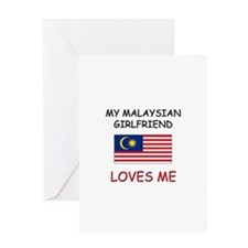 My Malaysian Girlfriend Loves Me Greeting Card