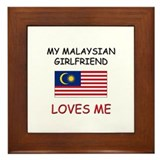 My Malaysian Girlfriend Loves Me Framed Tile