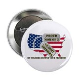 "Proud Mom of 2 US Army Soldiers 2.25"" Button"