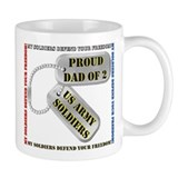 Proud Dad of 2 US Army Soldiers  Tasse