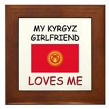 My Kyrgyz Girlfriend Loves Me Framed Tile