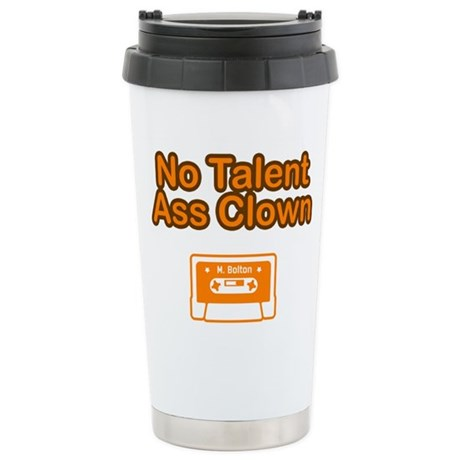 No Talent Ass Clown Ceramic Travel Mug