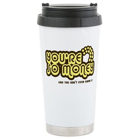 You're Money Baby Ceramic Travel Mug