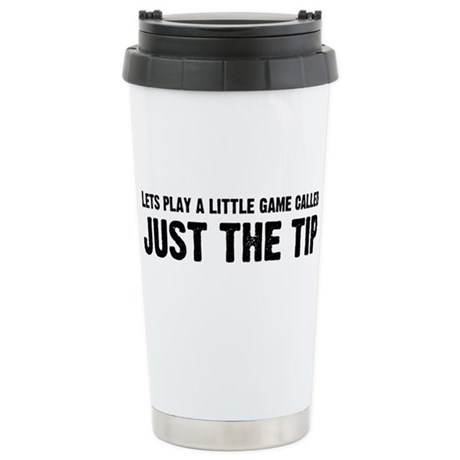 Just The Tip Game Ceramic Travel Mug