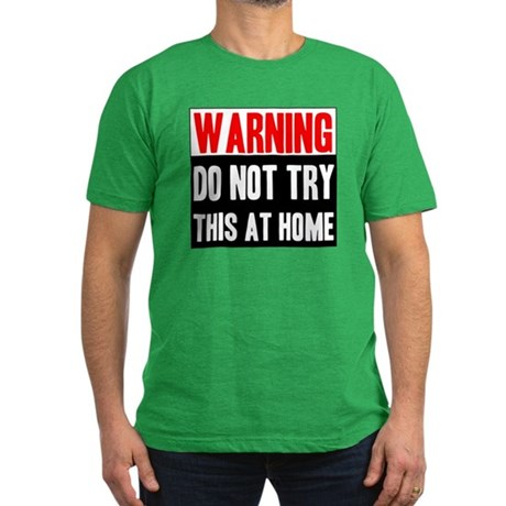 Do Not Try This At Home Men's Fitted T-Shirt (dark