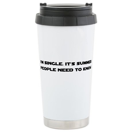 It's Summer. I'm Single. Ceramic Travel Mug
