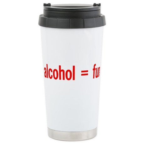 Alcohol = Fun Ceramic Travel Mug
