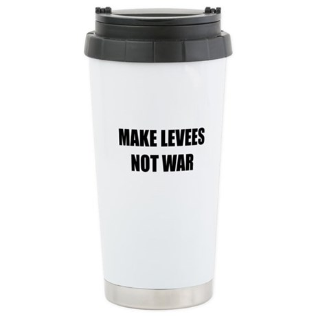Make Levees Not War Ceramic Travel Mug