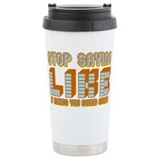 Stop Saying Like Ceramic Travel Mug