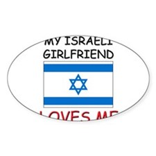 My Israeli Girlfriend Loves Me Oval Decal