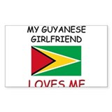My Guyanese Girlfriend Loves Me Decal