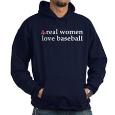 """Real Women Love Baseball"" Hoodie"