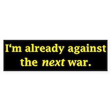 I'm already against the next Bumper Sticker