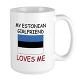 My Estonian Girlfriend Loves Me Mug