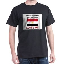 My Egyptian Girlfriend Loves Me T-Shirt