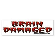 Brain Damaged Bumper Bumper Sticker
