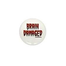 Brain Damaged Mini Button (100 pack)