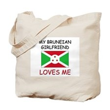My Bruneian Girlfriend Loves Me Tote Bag