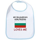 My Bulgarian Girlfriend Loves Me Bib