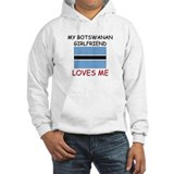 My Botswanan Girlfriend Loves Me Hoodie