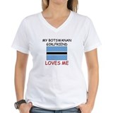 My Botswanan Girlfriend Loves Me Shirt