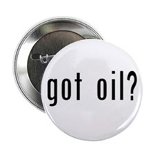 "got oil? 2.25"" Button (10 pack)"