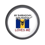 My Barbadian Girlfriend Loves Me Wall Clock
