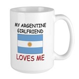 My Argentine Girlfriend Loves Me Mug