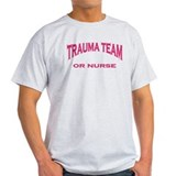 Trauma Team OR RN pink T-Shirt