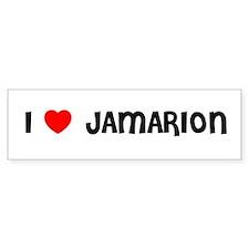 I LOVE JAMARION Bumper Bumper Sticker