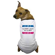 My Mommy is Faster Triathlon Dog T-Shirt