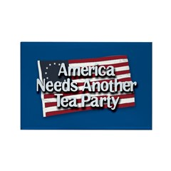 America Needs Another Tea Party Rectangle Magnet (