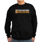 Guns and Arson Sweatshirt (dark)