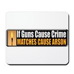Guns and Arson Mousepad
