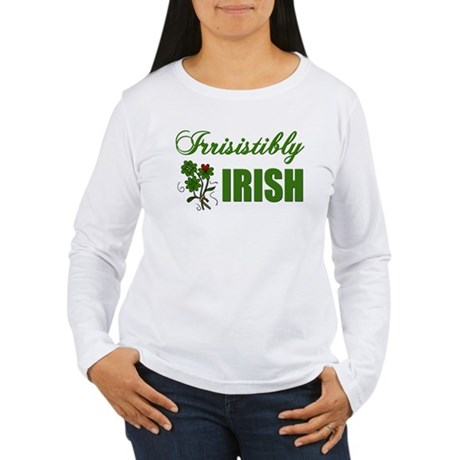 Irrisistibly Irish Women's Long Sleeve T-Shirt