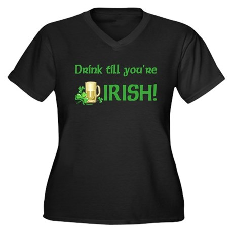 Drink Till You're Irish Women's Plus Size V-Neck D