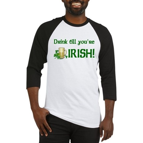 Drink Till You're Irish Baseball Jersey