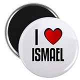 I LOVE ISMAEL Magnet
