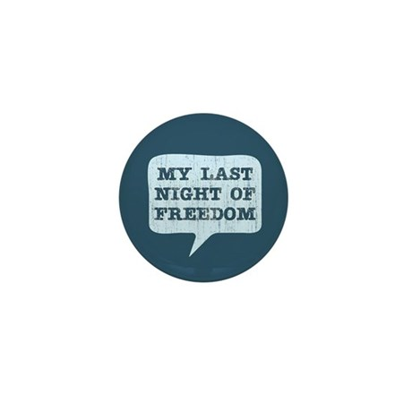 Last Night of Freedom Mini Button (10 pack)
