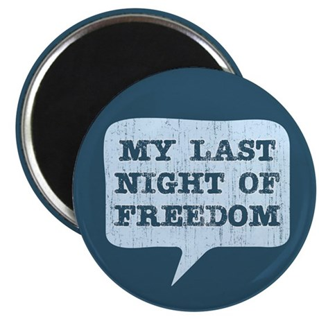 "Last Night of Freedom 2.25"" Magnet (100 pack)"
