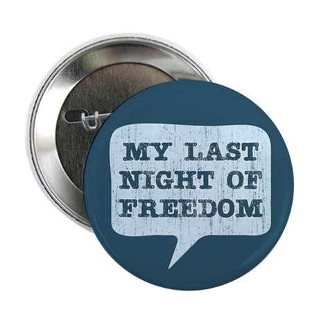"Last Night of Freedom 2.25"" Button (100 pack)"