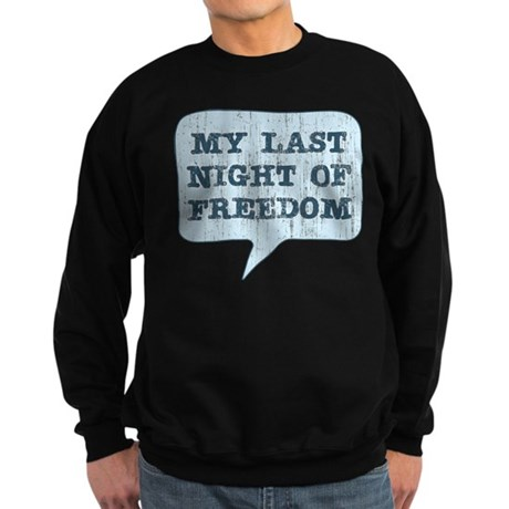 Last Night of Freedom Sweatshirt (dark)