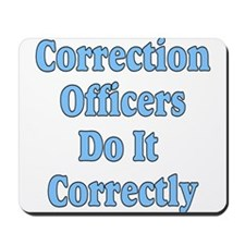 Correction Officers do it Cor Mousepad
