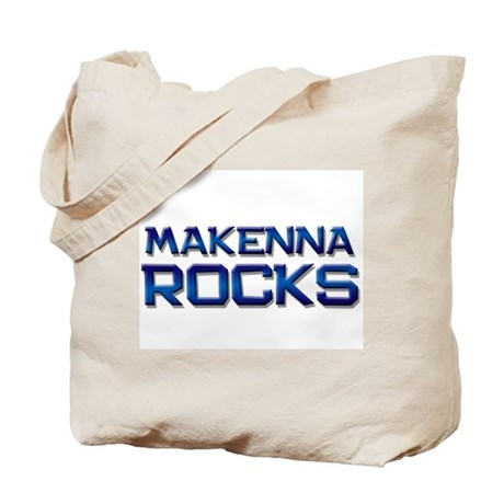 makenna rocks Tote Bag