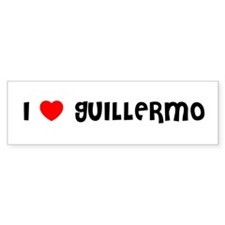 I LOVE GUILLERMO Bumper Bumper Sticker