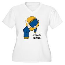 IT'S DARK IN HERE T-Shirt