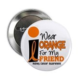 "I Wear Orange For My Friend 9 KC 2.25"" Button (10"