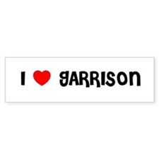 I LOVE GARRISON Bumper Car Sticker