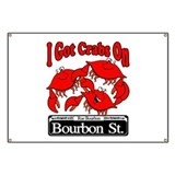 I Got Crabs On Bourbon St. Banner